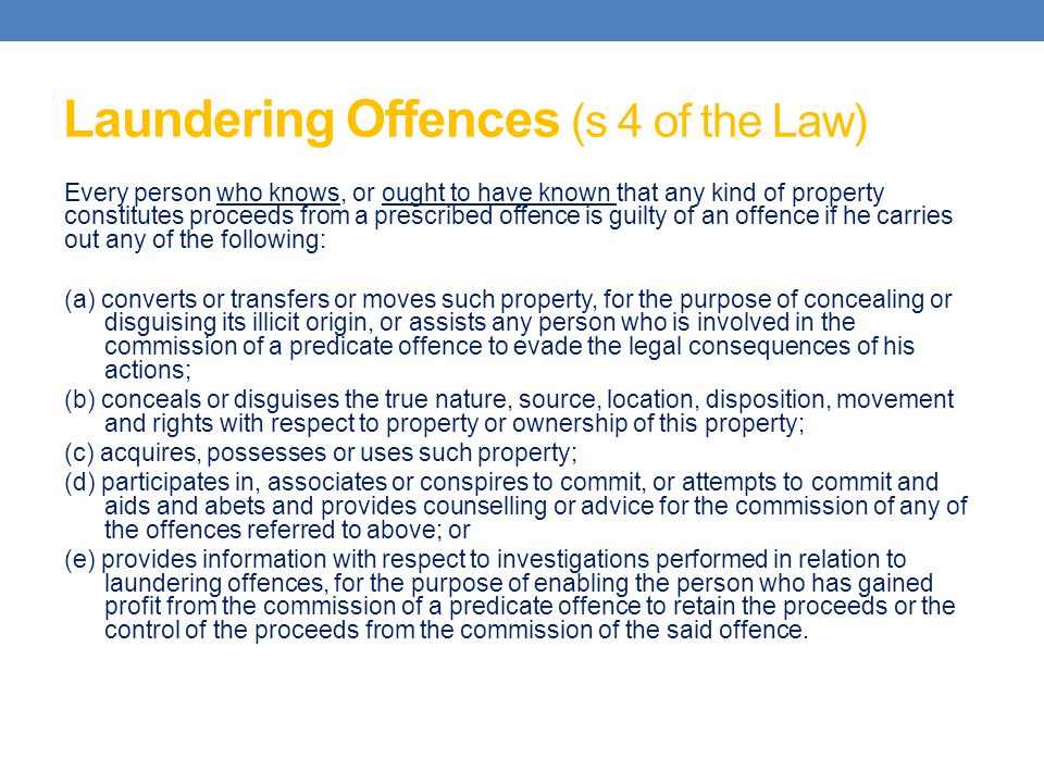 Laundering Offences (s 4 of the Law)