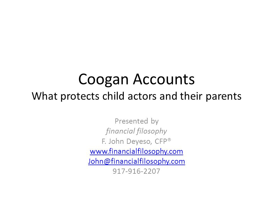 Coogan Accounts What protects child actors and their parents