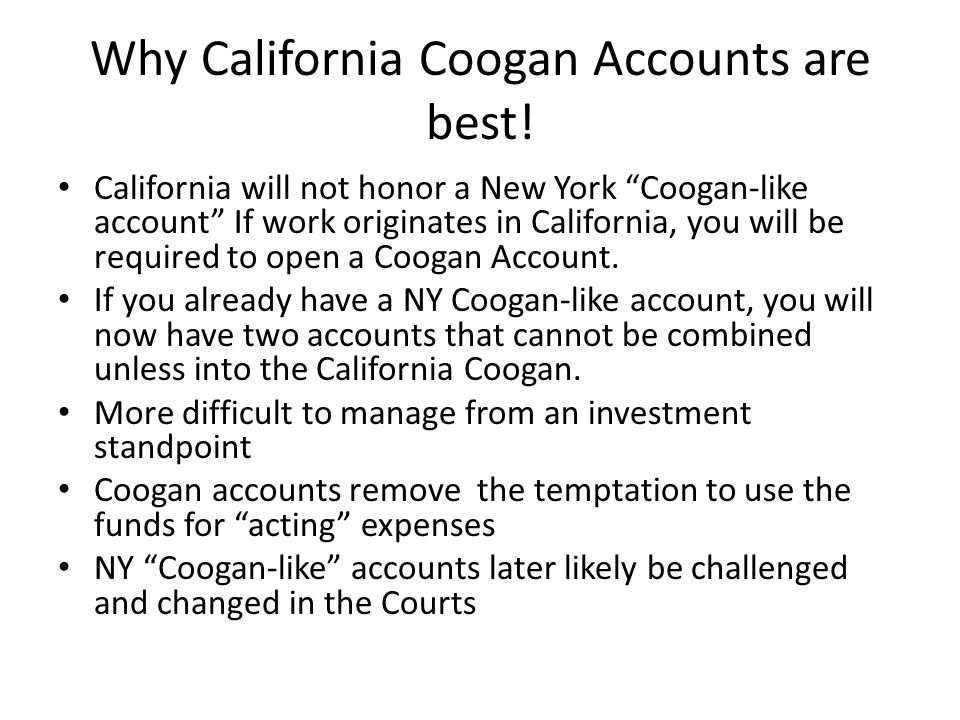 Why California Coogan Accounts are best!