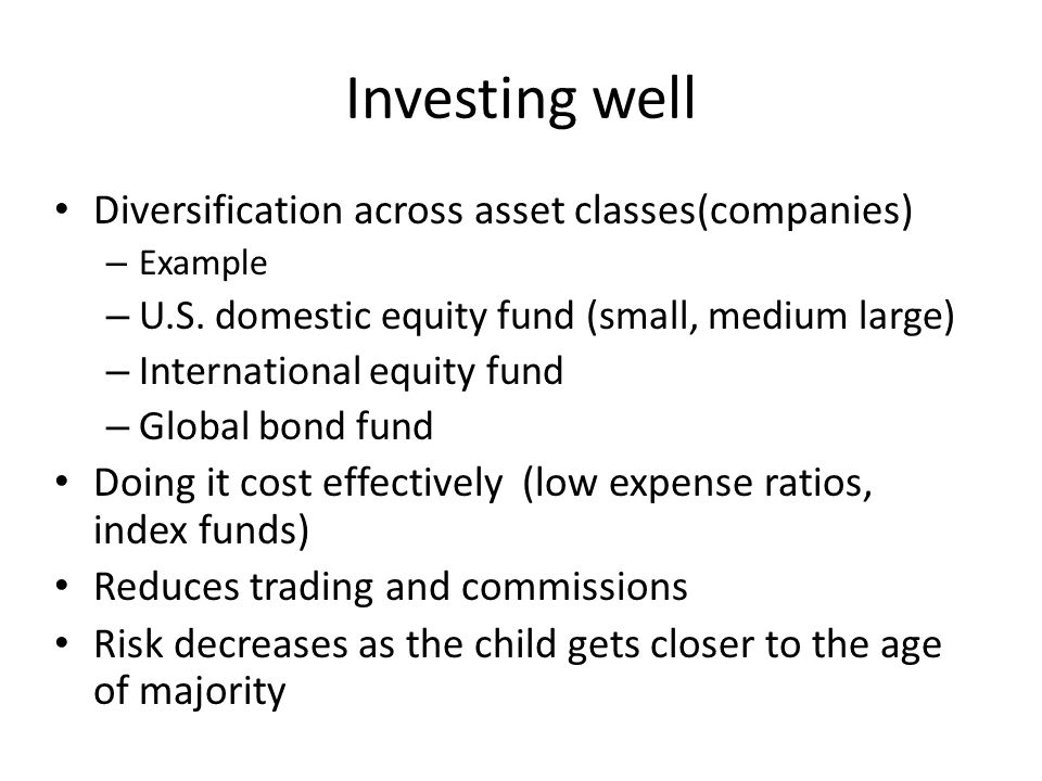 Investing well Diversification across asset classes(companies)