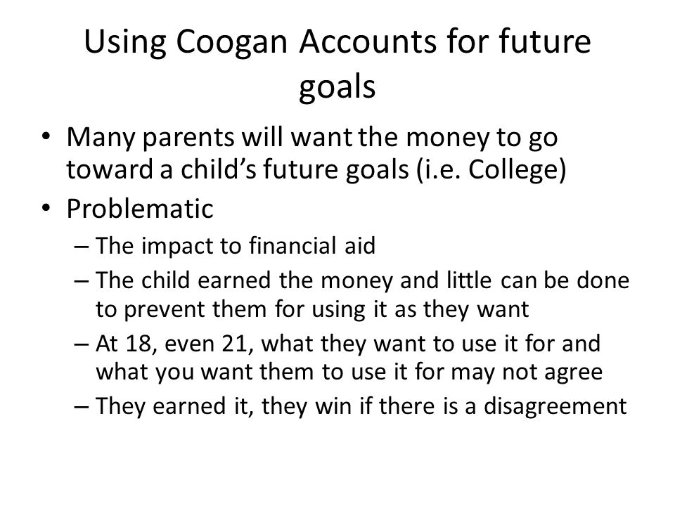 Using Coogan Accounts for future goals