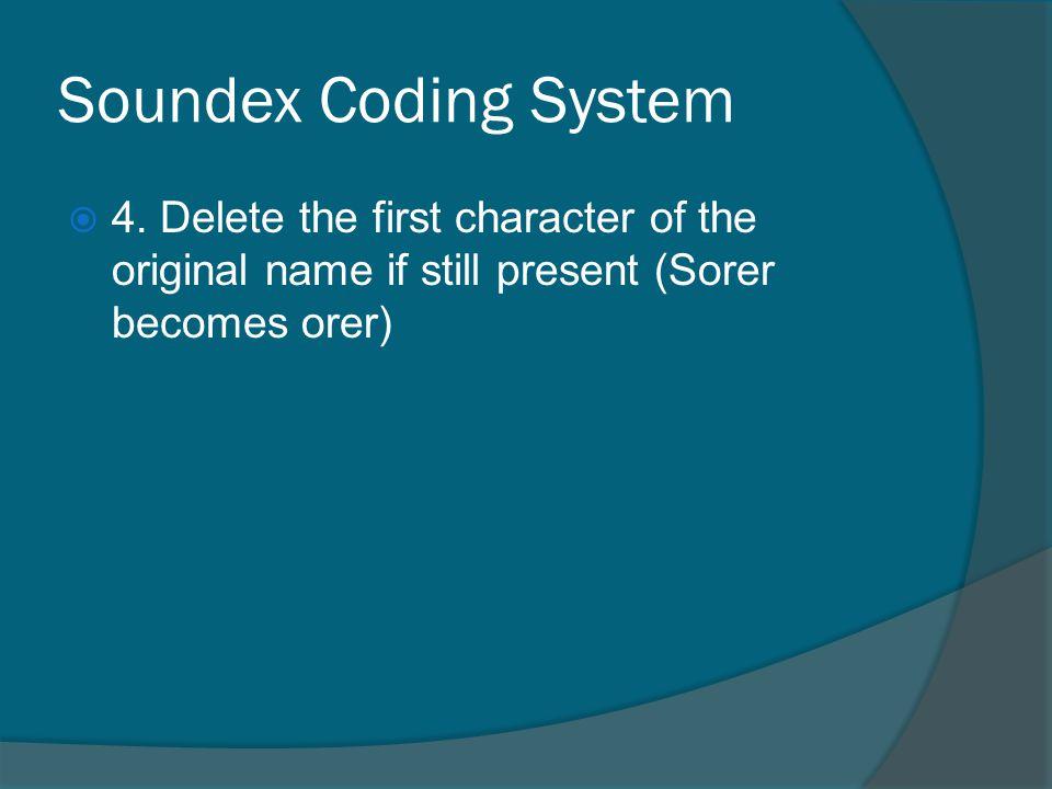 Soundex Coding System 4.