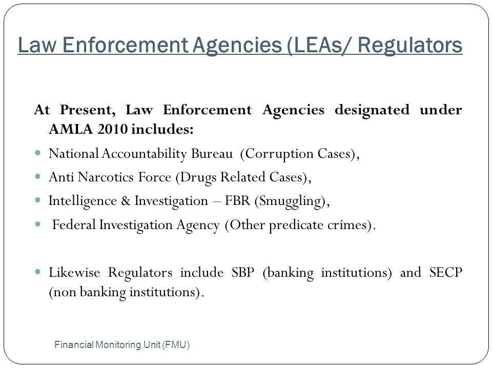 Law Enforcement Agencies (LEAs/ Regulators