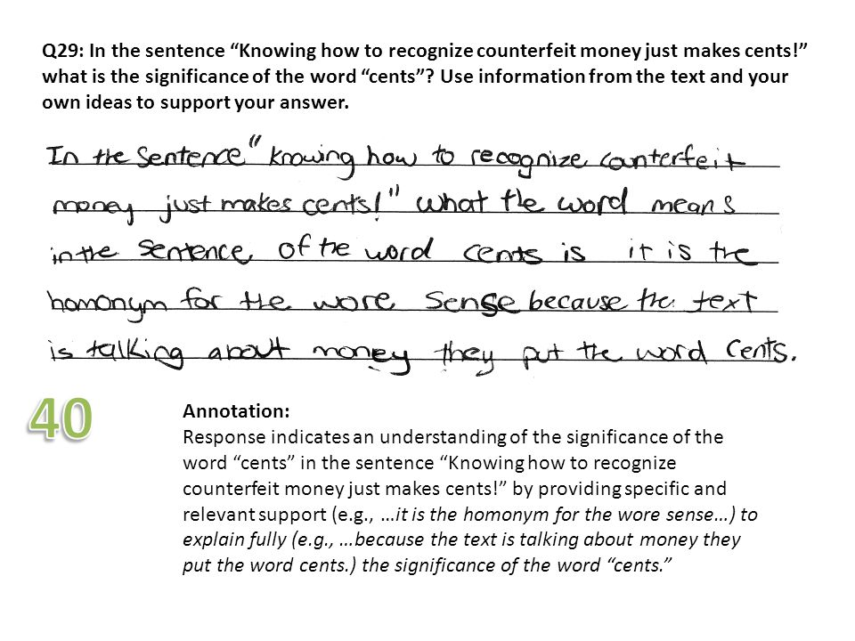 Q29: In the sentence Knowing how to recognize counterfeit money just makes cents! what is the significance of the word cents Use information from the text and your own ideas to support your answer.