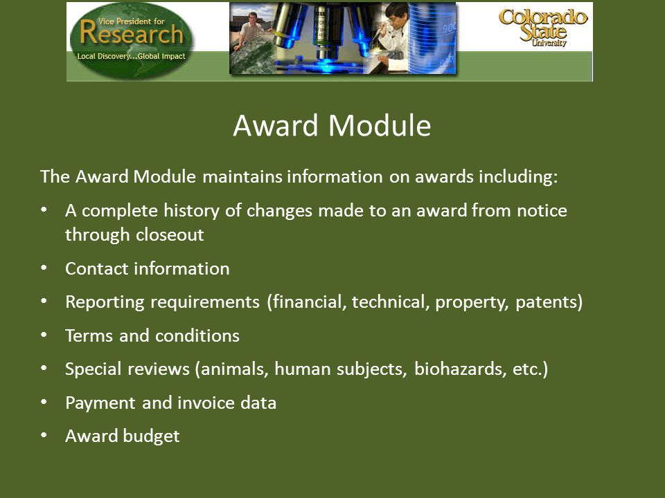 Award Module The Award Module maintains information on awards including: