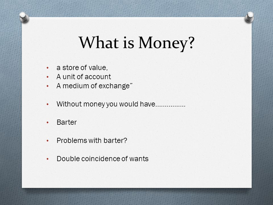 What is Money a store of value, A unit of account
