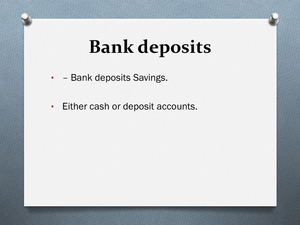Bank deposits – Bank deposits Savings.