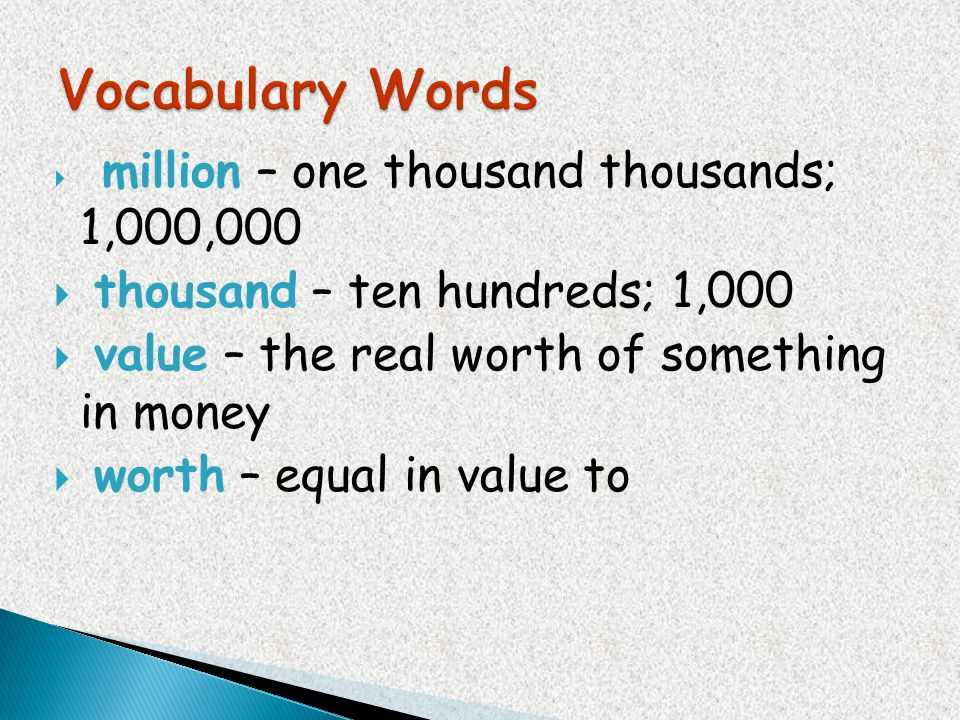 Vocabulary Words thousand – ten hundreds; 1,000