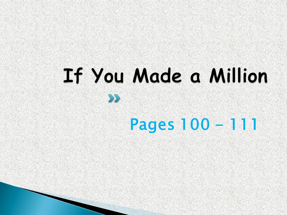 If You Made a Million Pages 100 - 111