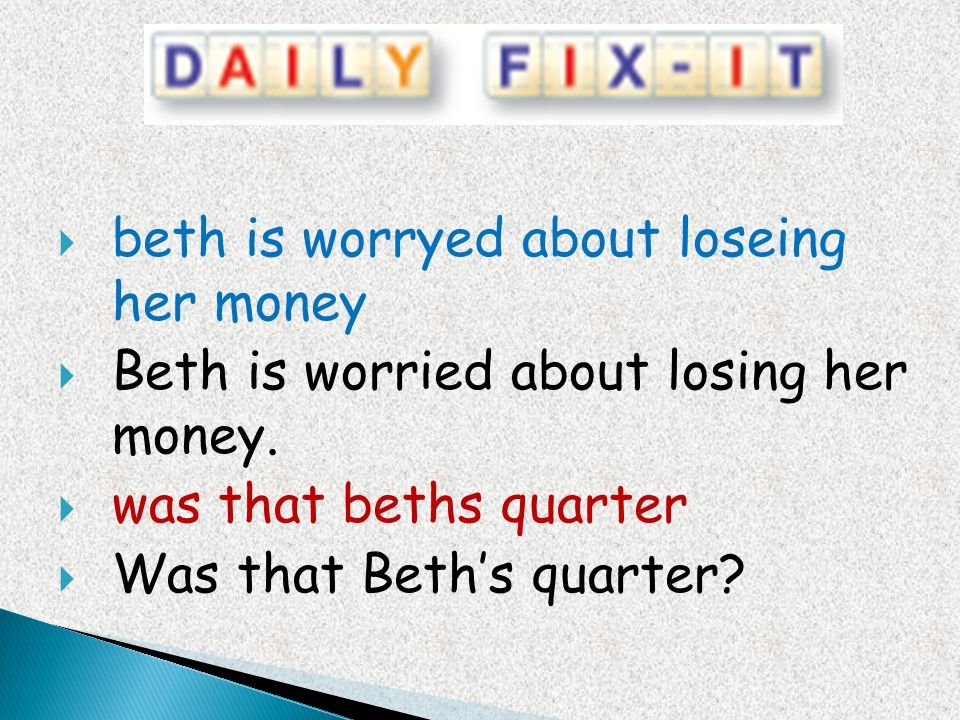 beth is worryed about loseing her money