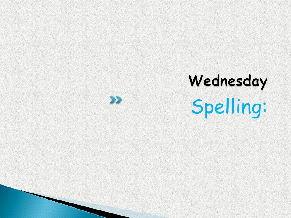 Wednesday Spelling: