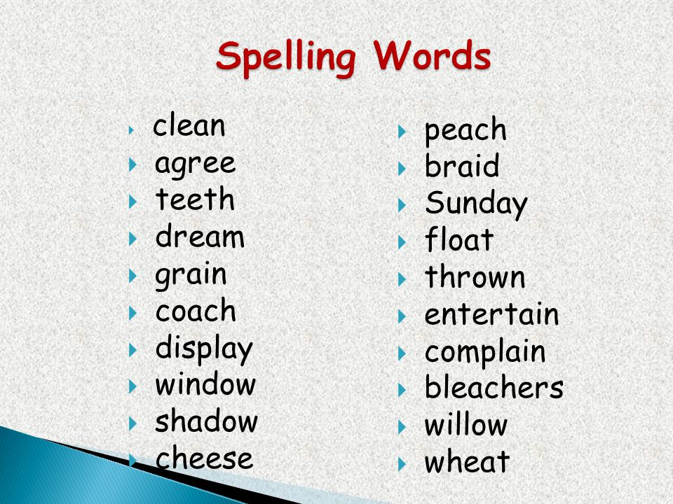 Spelling Words peach agree braid teeth Sunday dream float grain thrown