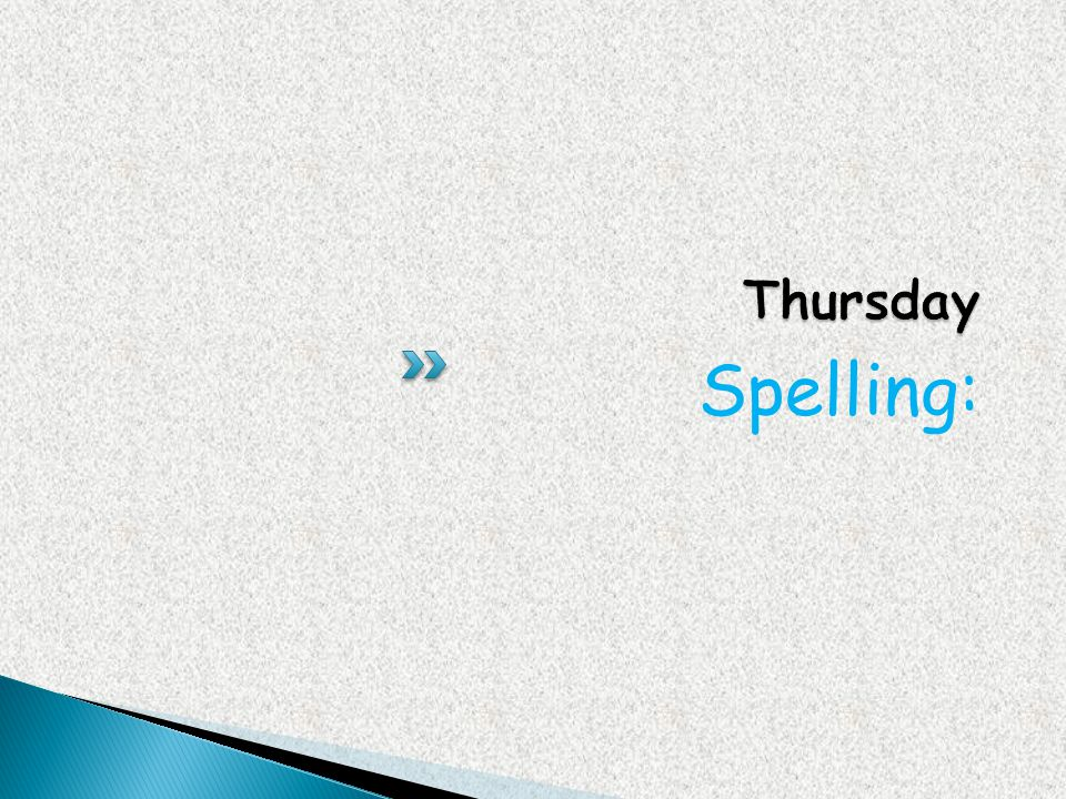 Thursday Spelling: