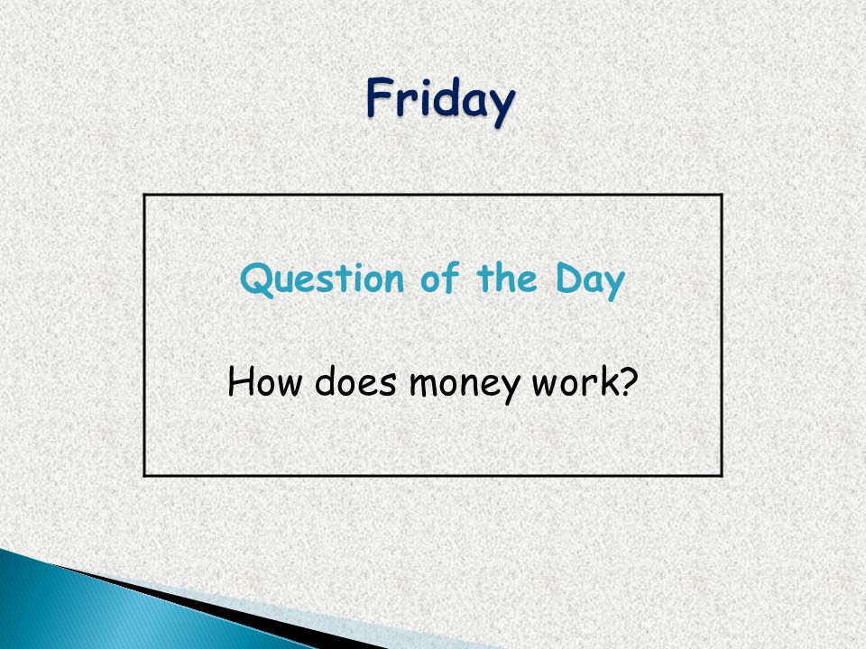 Friday Question of the Day How does money work