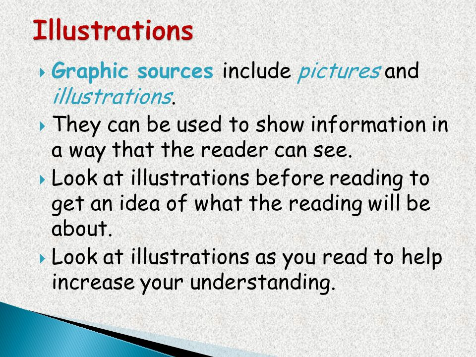 Illustrations Graphic sources include pictures and illustrations.