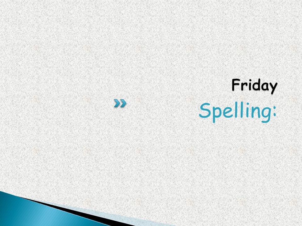 Friday Spelling: