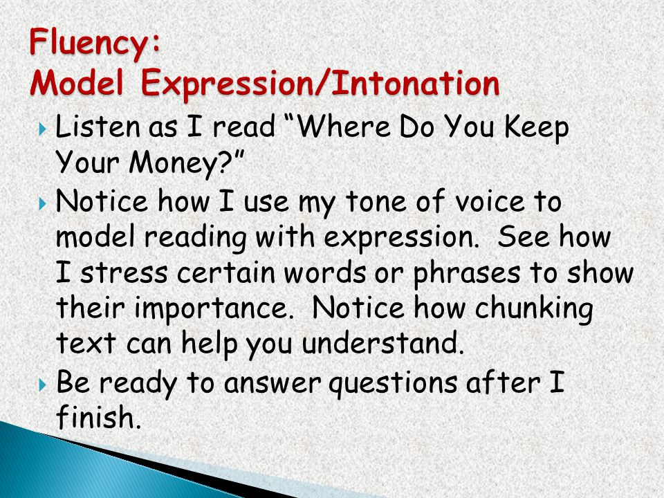 Fluency: Model Expression/Intonation