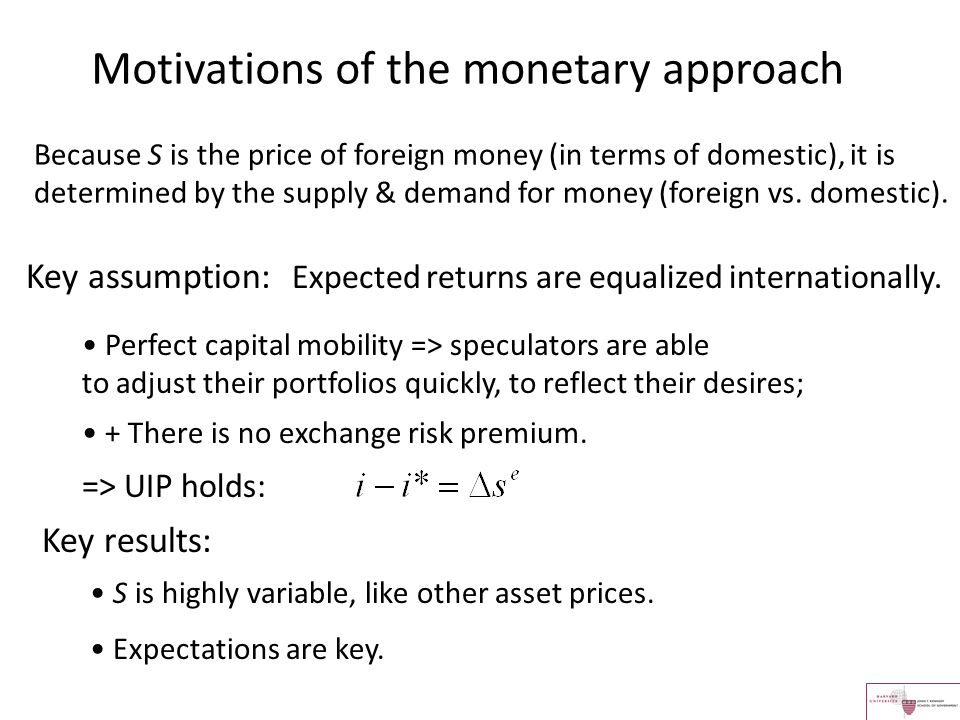 Motivations of the monetary approach
