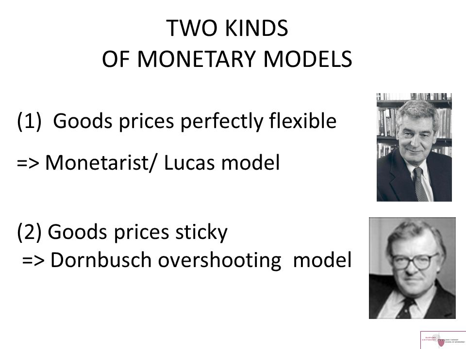 TWO KINDS OF MONETARY MODELS