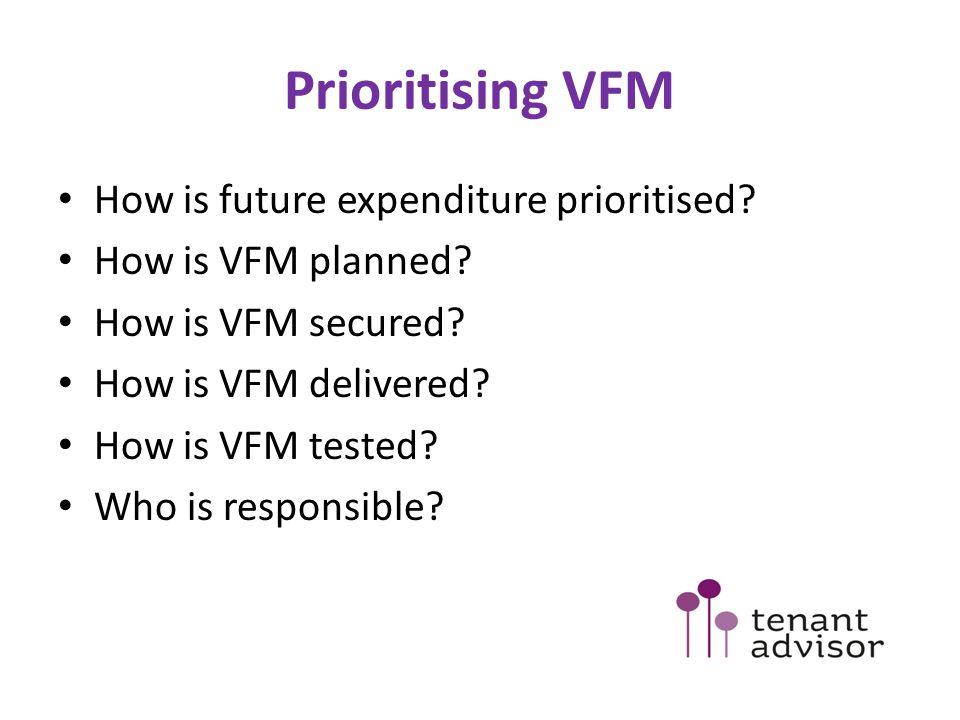 Prioritising VFM How is future expenditure prioritised