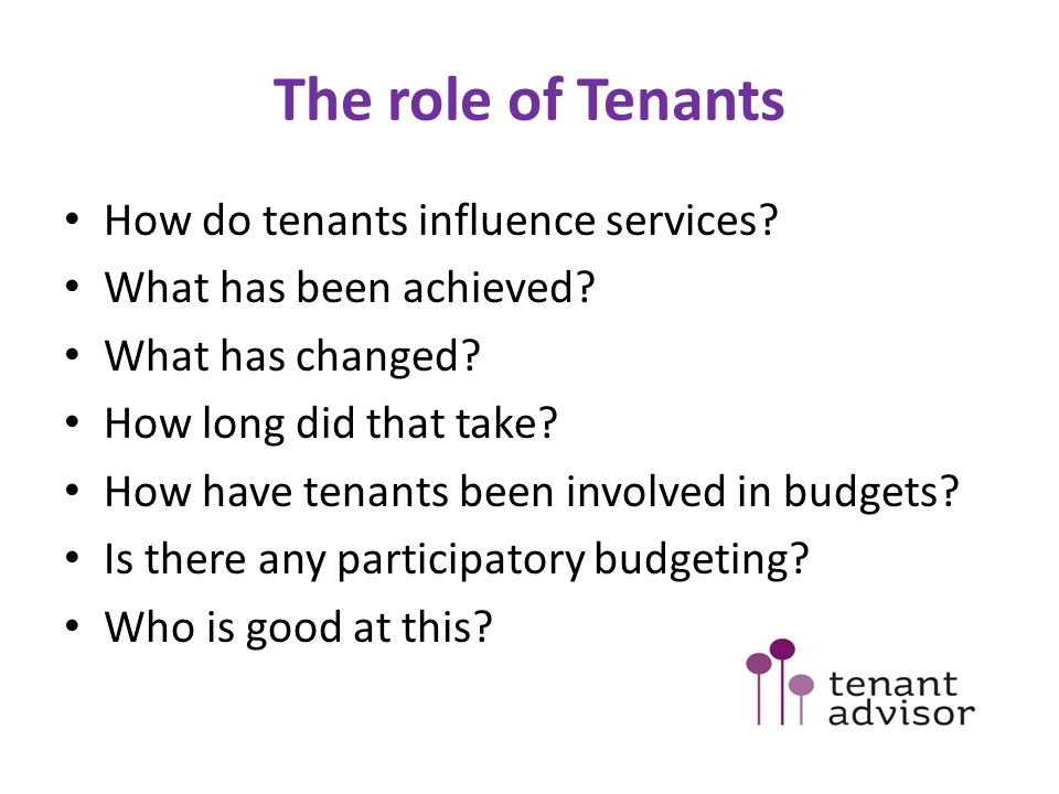 The role of Tenants How do tenants influence services