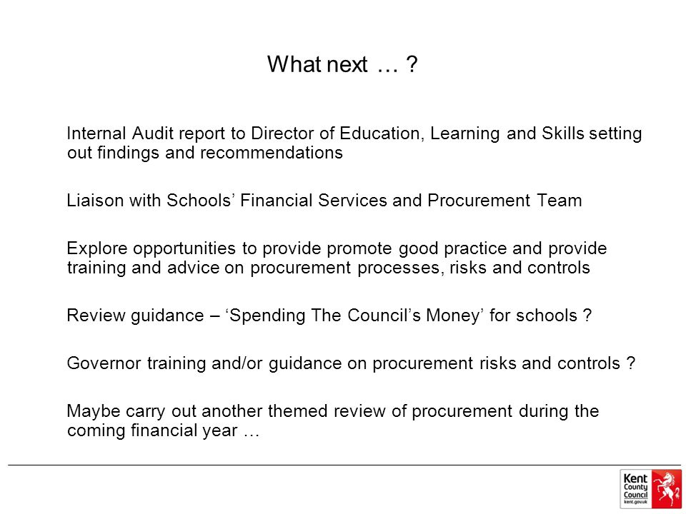What next … Internal Audit report to Director of Education, Learning and Skills setting out findings and recommendations.