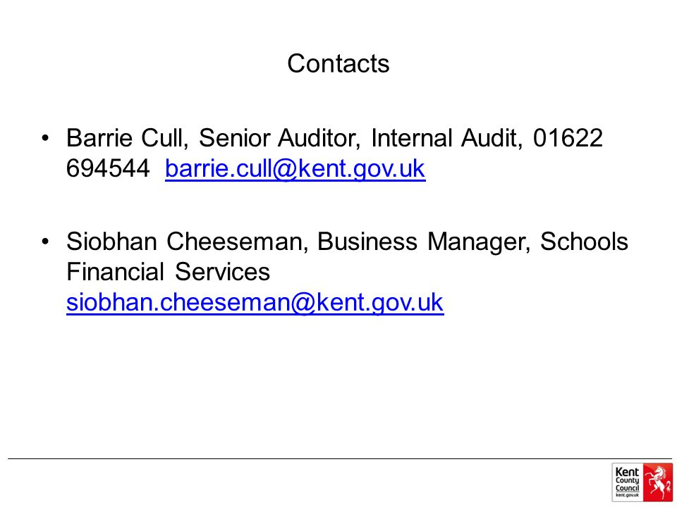 Contacts Barrie Cull, Senior Auditor, Internal Audit, 01622 694544 barrie.cull@kent.gov.uk.