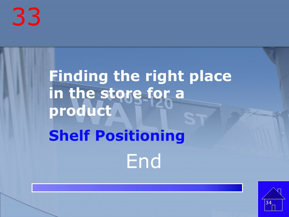 33 End Finding the right place in the store for a product