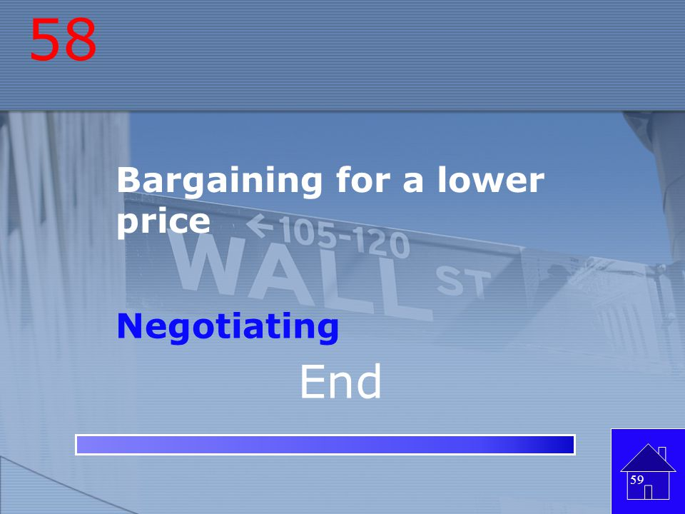 58 Bargaining for a lower price Negotiating End