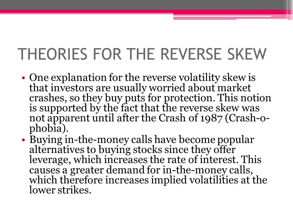 THEORIES FOR THE REVERSE SKEW