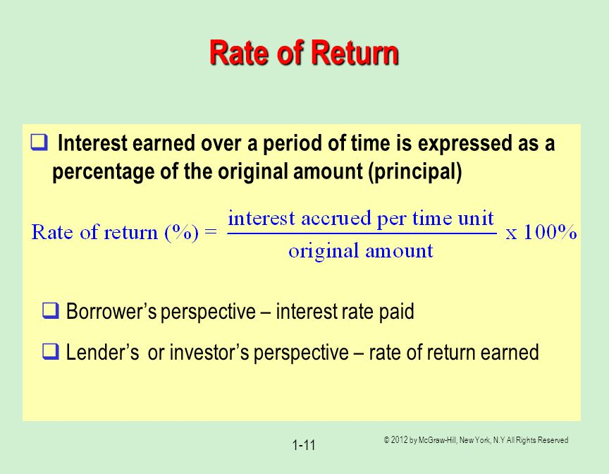 Rate of Return Interest earned over a period of time is expressed as a percentage of the original amount (principal)