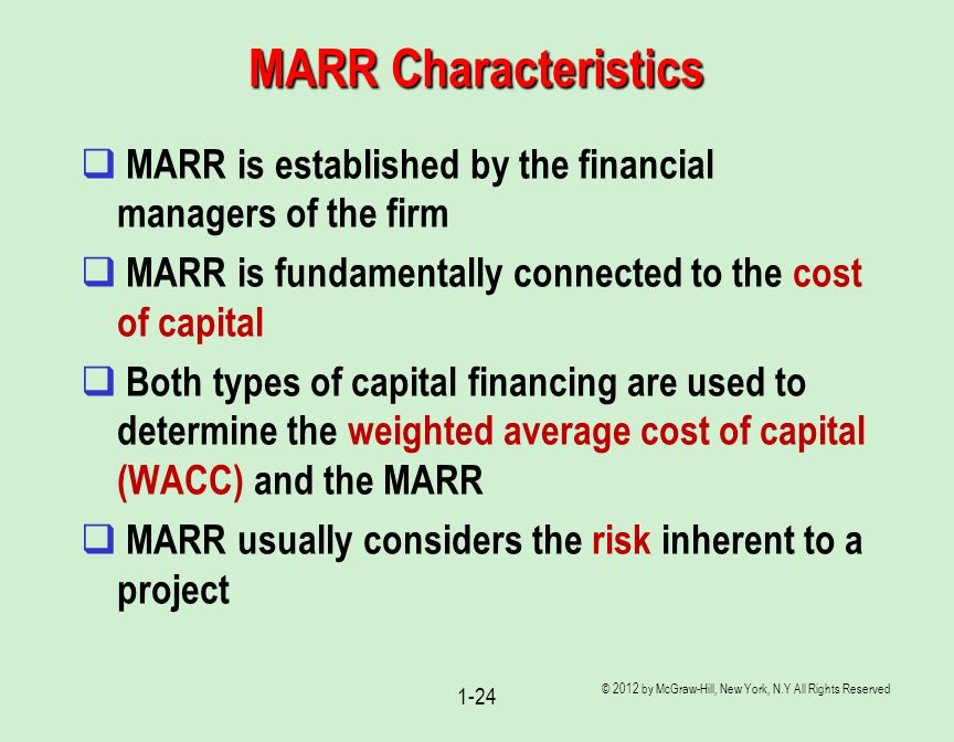 MARR Characteristics MARR is established by the financial managers of the firm. MARR is fundamentally connected to the cost of capital.