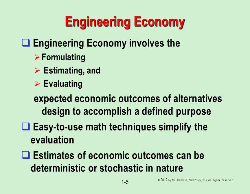 Engineering Economy Engineering Economy involves the