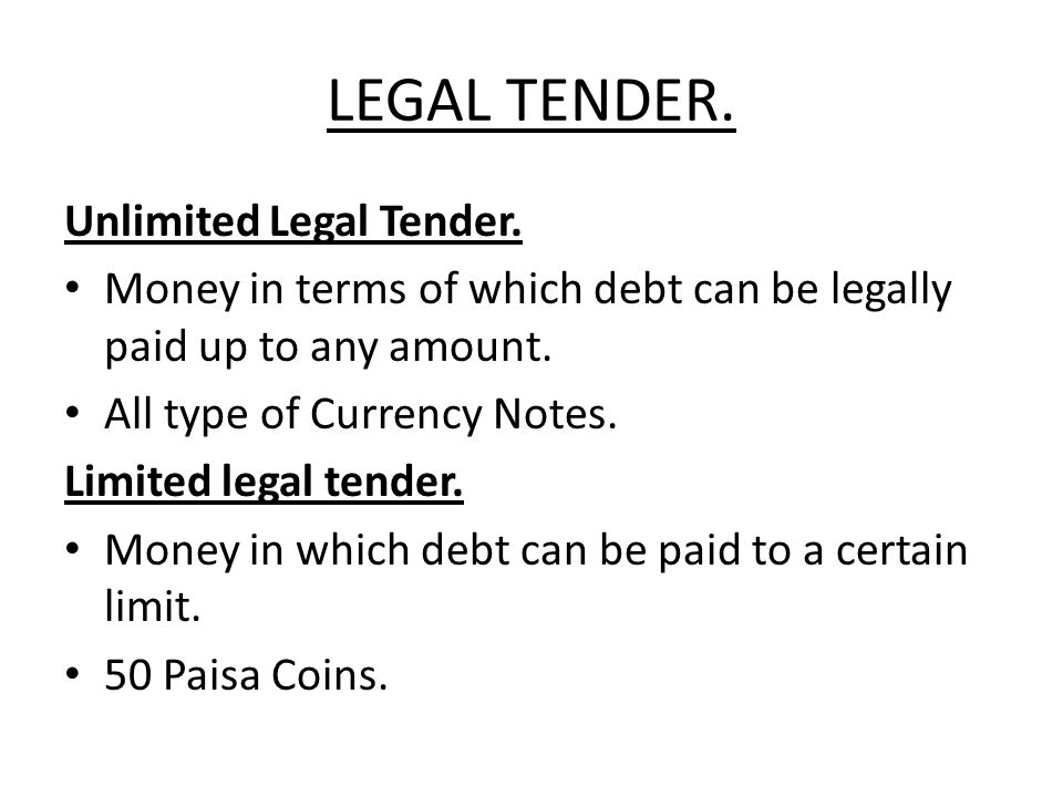 LEGAL TENDER. Unlimited Legal Tender.