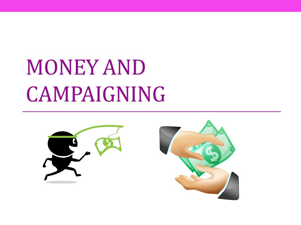 Money and campaigning
