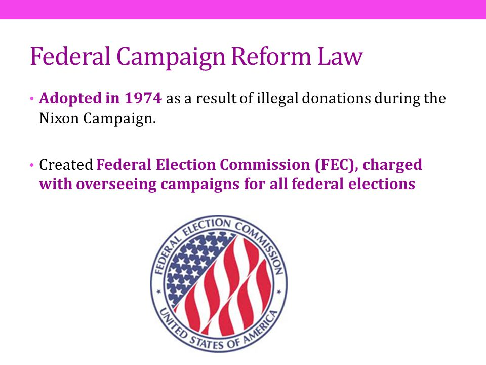 Federal Campaign Reform Law