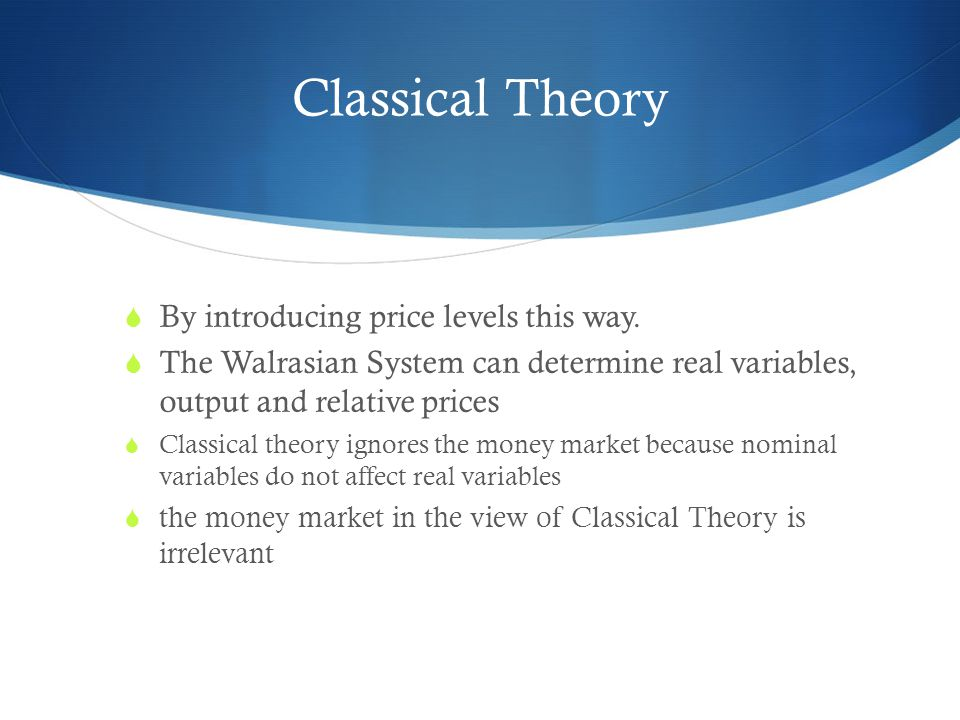Classical Theory By introducing price levels this way.
