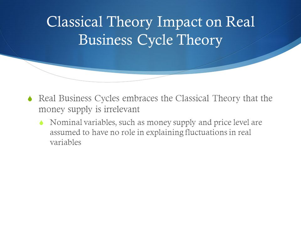 Classical Theory Impact on Real Business Cycle Theory