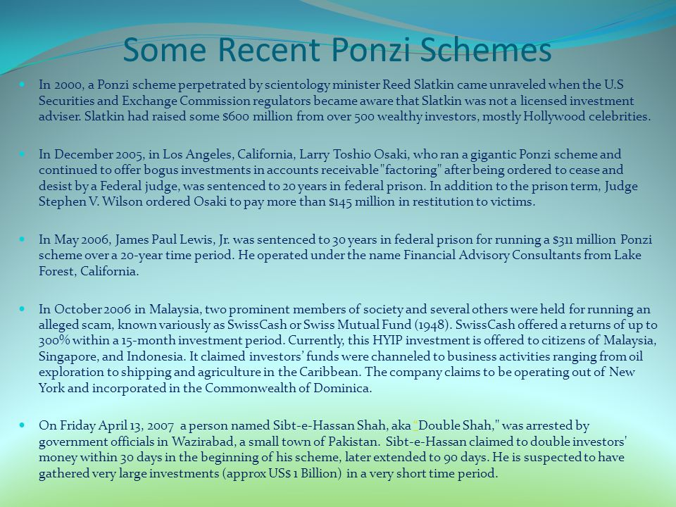 Some Recent Ponzi Schemes