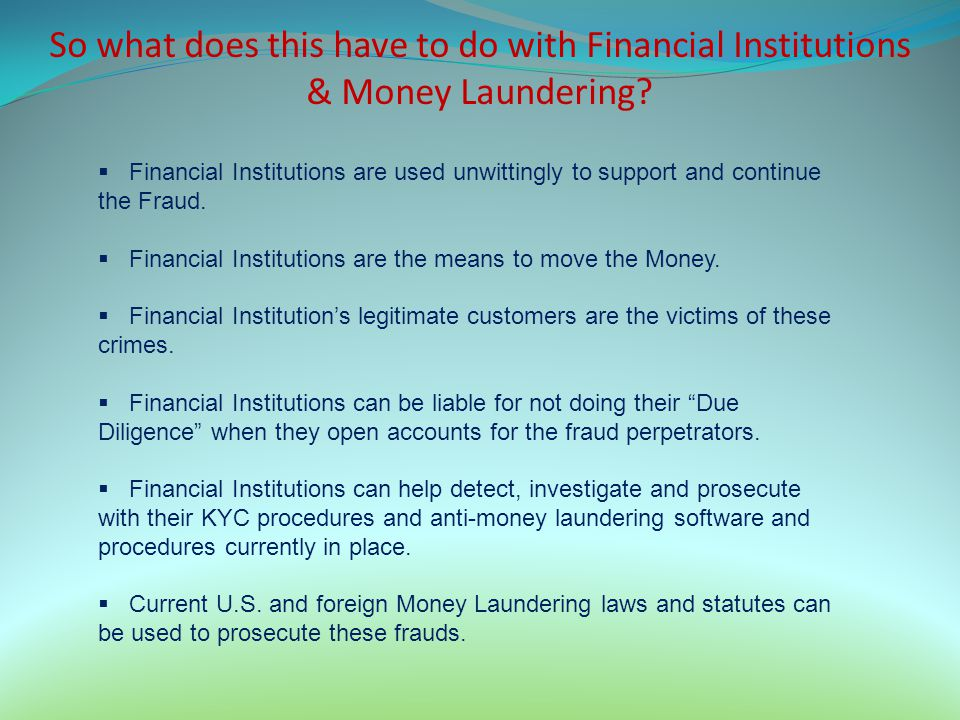So what does this have to do with Financial Institutions & Money Laundering