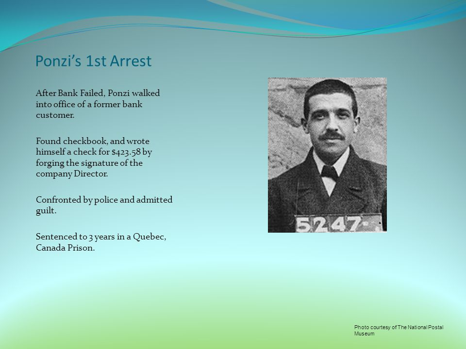 Ponzi's 1st Arrest After Bank Failed, Ponzi walked into office of a former bank customer.
