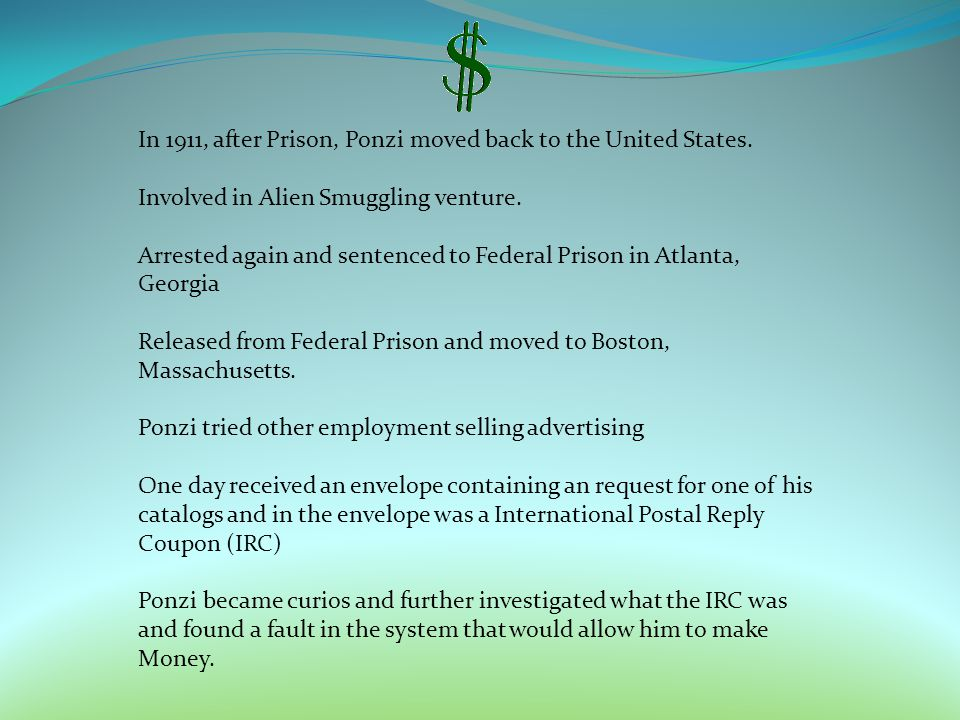 In 1911, after Prison, Ponzi moved back to the United States.