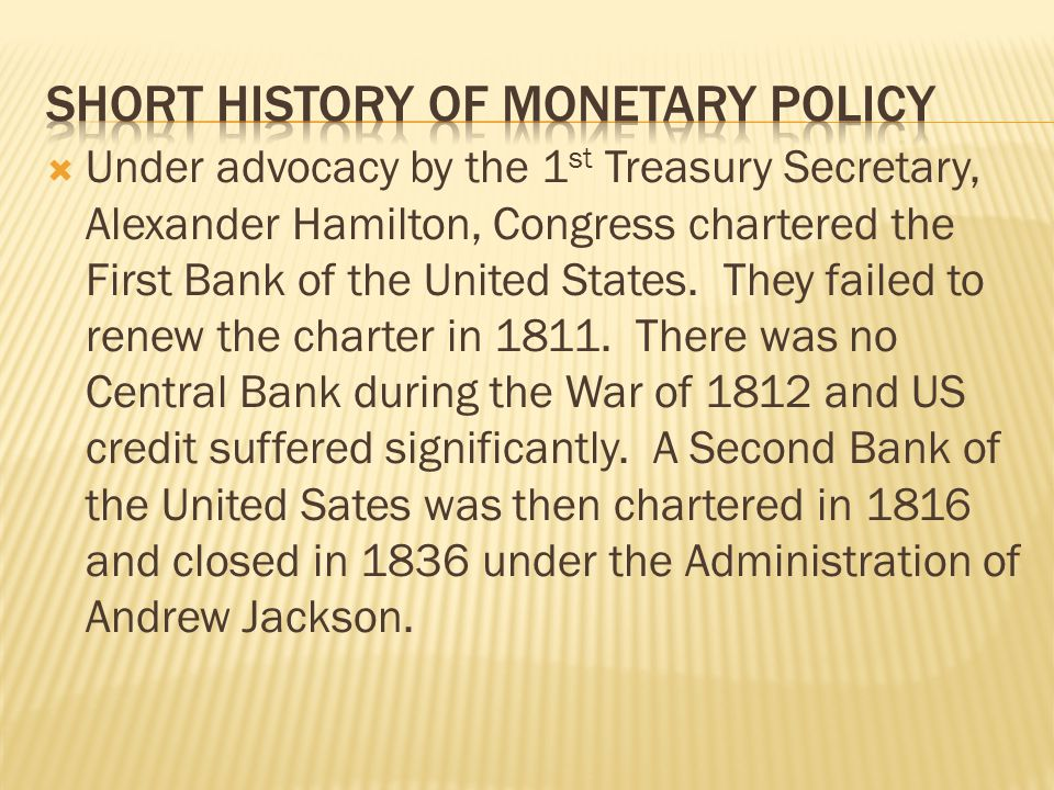 Short history of monetary policy