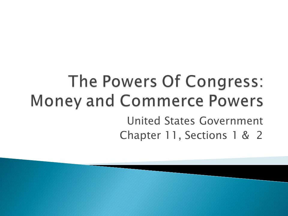 The Powers Of Congress: Money and Commerce Powers