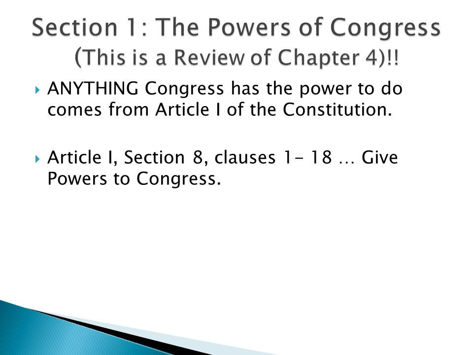 Section 1: The Powers of Congress (This is a Review of Chapter 4)!!