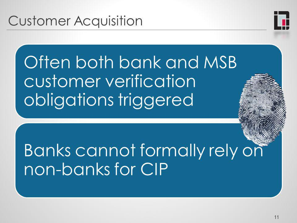Often both bank and MSB customer verification obligations triggered