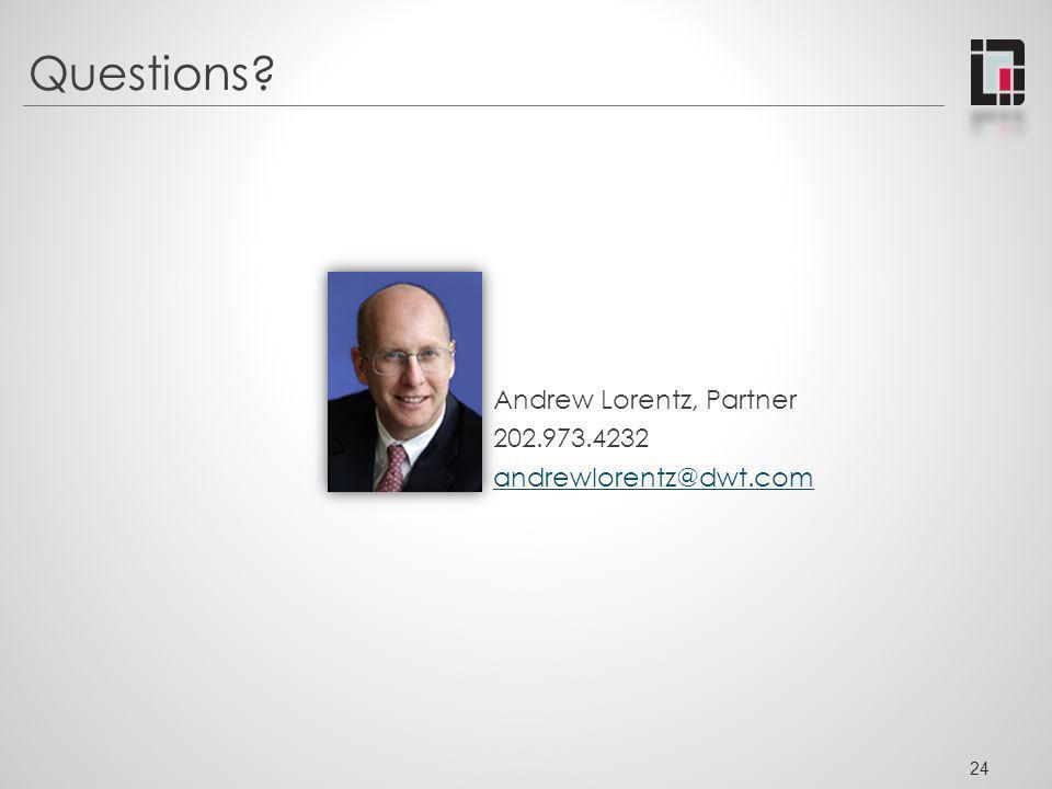 Questions Andrew Lorentz, Partner 202.973.4232 andrewlorentz@dwt.com