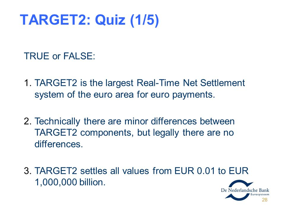 TARGET2: Quiz (1/5) TRUE or FALSE:
