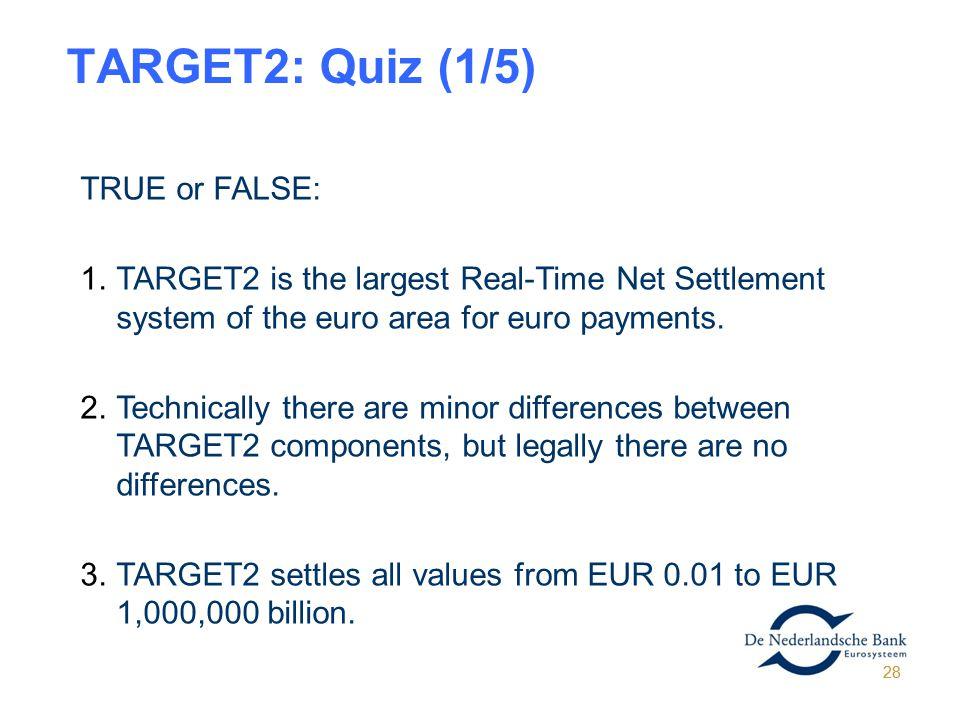 TARGET2: Quiz (1/5) TRUE or FALSE: