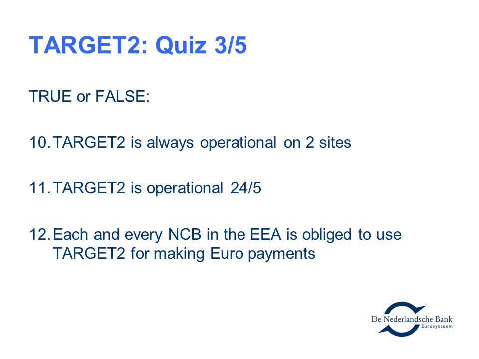 TARGET2: Quiz 3/5 TRUE or FALSE: